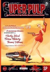 Super Pulp Nr. 4 - das Fachblatt für Pulp-Thriller, Horror & Science Fiction