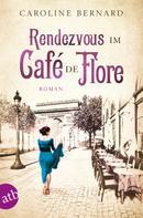 Caroline Bernard: Rendezvous im Café de Flore ★★★★