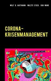 Corona-Krisenmanagement - Globale Erfahrungen des Pandemiemanagements mit Bestpraktiken und Corona-Glossar