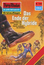 """Perry Rhodan 1344: Das Ende der Hybride - Perry Rhodan-Zyklus """"Die Gänger des Netzes"""""""