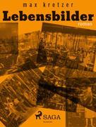 Max Kretzer: Lebensbilder