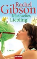 Rachel Gibson: Küss weiter, Liebling! ★★★★