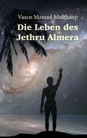Vasco Manuel Multhaup: Die Leben des Jethru Almera