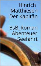 Der Kapitän - BsB_Roman Abenteuer Seefahrt
