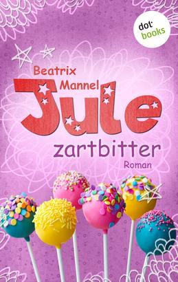 Jule - Band 4: Zartbitter