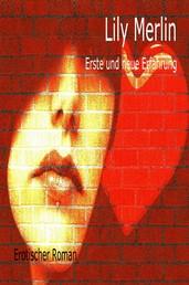 Erste und neue Erfahrungen - Erotischer Roman
