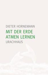 Mit der Erde atmen lernen - Eine Hinführung zu Rudolf Steiners Seelenkalender