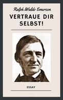 Ralph Waldo Emerson: Vertraue Dir selbst!