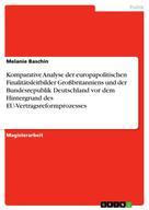 Melanie Baschin: Komparative Analyse der europapolitischen Finalitätsleitbilder Großbritanniens und der Bundesrepublik Deutschland vor dem Hintergrund des EU-Vertragsreformprozesses