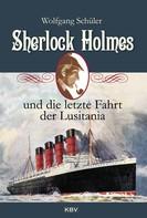 Wolfgang Schüler: Sherlock Holmes und die letzte Fahrt der Lusitania ★★★★★