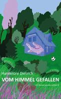 Hannelore Dietrich: Vom Himmel gefallen