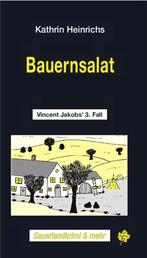 Bauernsalat - Vincent Jakobs' 3. Fall