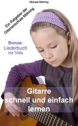 Gitarre schnell und einfach lernen - Ein Ratgeber der Gitarrenschule Möhring