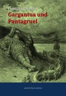 François Rabelais: Gargantua und Pantagruel