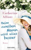 Catherine Alliott: Beim zweiten Mann wird alles besser ★★★★