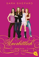 Sara Shepard: Pretty Little Liars - Unerbittlich ★★★★