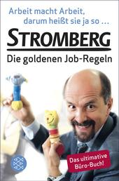 Arbeit macht Arbeit, darum heißt sie ja so ... - Stromberg – Die goldenen Job-Regeln. Das ultimative Büro-Buch!