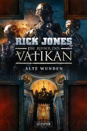 ALTE WUNDEN (Die Ritter des Vatikan 6) - Thriller