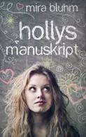 Mira Bluhm: Hollys Manuskript ★★