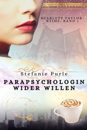 Scarlett Taylor - Parapsychologin wider Willen