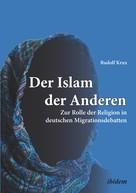 Rudolf Krux: Der Islam der Anderen