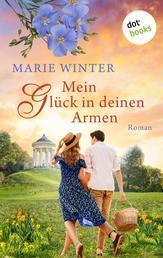 Mein Glück in deinen Armen - Roman