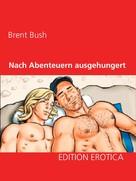 Brent Bush: Nach Abenteuern ausgehungert ★★