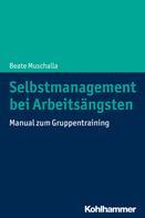 Beate Muschalla: Selbstmanagement bei Arbeitsängsten