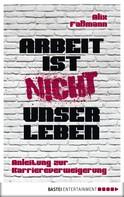Alix Faßmann: Arbeit ist nicht unser Leben ★★★★