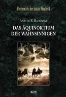 Anatol E. Baconsky: Meisterwerke der dunklen Phantastik 05: DAS ÄQUINOKTIUM DER WAHNSINNIGEN