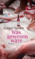 Gregor Sander: Was gewesen wäre ★★★★