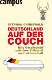 Deutschland auf der Couch - Eine Gesellschaft zwischen Stillstand und Leidenschaft