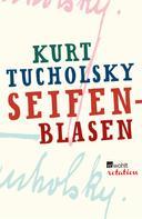 Kurt Tucholsky: Seifenblasen ★★★