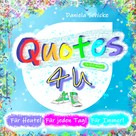 Daniela Schicke: Quotes 4 U