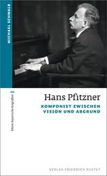 Hans Pfitzner - Komponist zwischen Vision und Abgrund