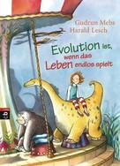 Gudrun Mebs: Evolution ist, wenn das Leben endlos spielt ★★★★★