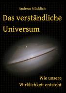 Andreas Mücklich: Das verständliche Universum ★★★★