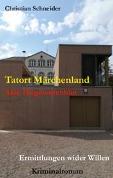 Tatort Märchenland: Akte Hugenottenblut - Ermittlungen wider Willen