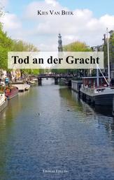 Tod an der Gracht - Kies van Beek - Kripo Amsterdam