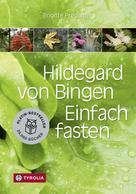 Brigitte Pregenzer: Hildegard von Bingen. Einfach fasten ★★★★