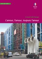 Christa Klickermann: France, Paris. L'amour, l'amour, toujours l'amour