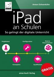 iPad an Schulen - So gelingt der digitale Unterricht