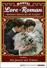 Lore-Roman 86 - Liebesroman - Ein Jawort mit Tränen