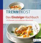 Ursula Summ: Trennkost - Das Einsteiger-Kochbuch ★★★★
