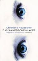 Christiane Neudecker: Das siamesische Klavier ★★★★