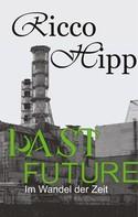 Ricco Hipp: Past Future