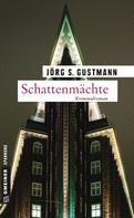 Jörg S. Gustmann: Schattenmächte ★★★★★