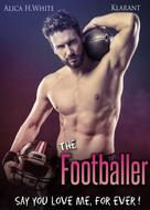 Alica H. White: The Footballer. Say you love me, for ever! ★★★★
