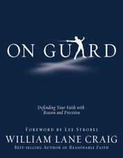 On Guard - Defending Your Faith with Reason and Precision