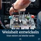 Christoph Schalk: Weisheit entwickeln ★★★★